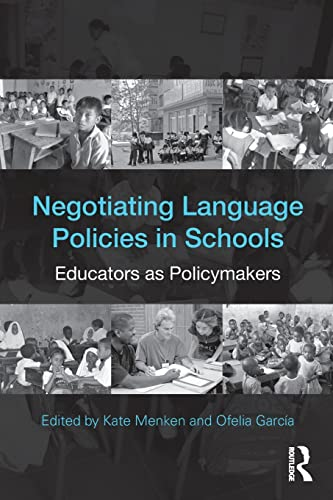 9780415802086: Negotiating Language Policies in Schools: Educators as Policymakers