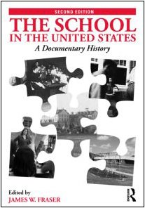 9780415802116: The School in the United States: A Documentary History