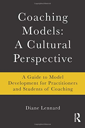 9780415802147: Coaching Models: A Cultural Perspective: A Guide to Model Development: for Practitioners and Students of Coaching
