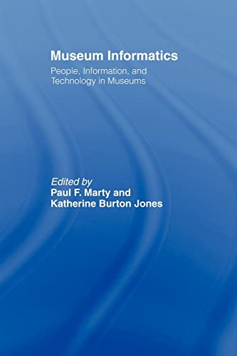9780415802185: Museum Informatics: People, Information, and Technology in Museums