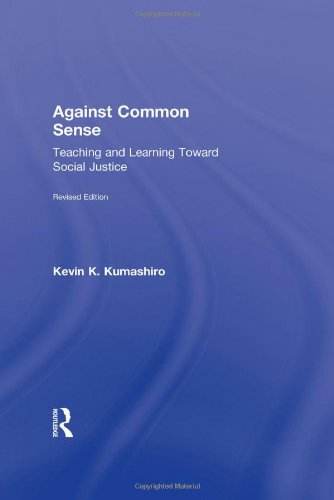 9780415802215: Against Common Sense: Teaching and Learning Toward Social Justice (Reconstructing the Public Sphere in Curriculum Studies)