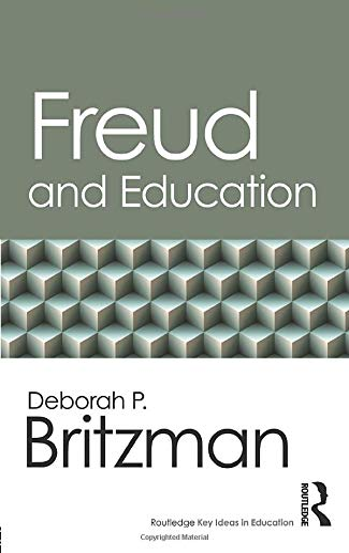Freud and Education (Routledge Key Ideas in Education): Britzman, Deborah P.