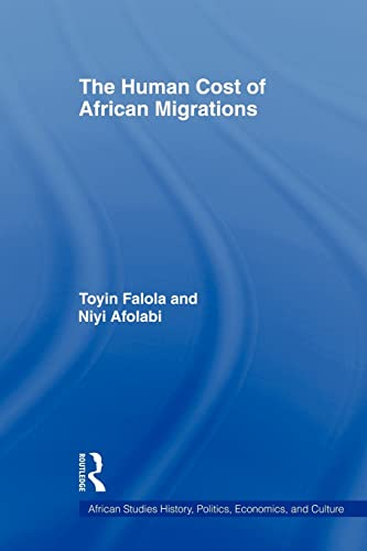 9780415802390: The Human Cost of African Migrations (African Studies History, Politics, Economics, and Culture)