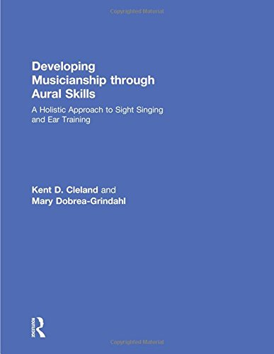 9780415802437: Developing Musicianship Through Aural Skills: A Holistic Approach to Sight Singing and Ear Training