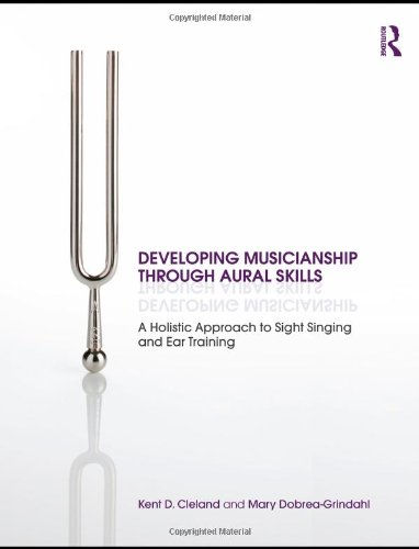 9780415802444: Developing Musicianship Through Aural Skills: A Holistic Approach to Sight Singing and Ear Training