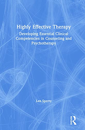 9780415802765: Highly Effective Therapy: Developing Essential Clinical Competencies in Counseling and Psychotherapy