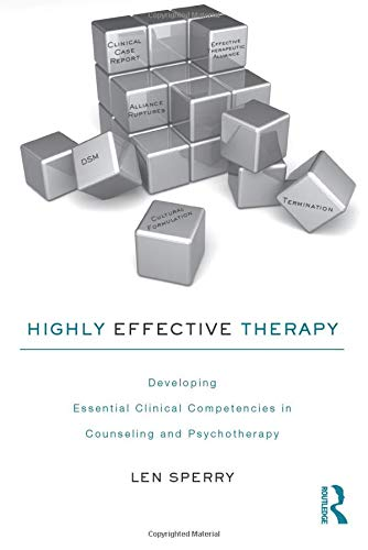 9780415802772: Highly Effective Therapy: Developing Essential Clinical Competencies in Counseling and Psychotherapy