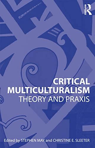 9780415802857: Critical Multiculturalism