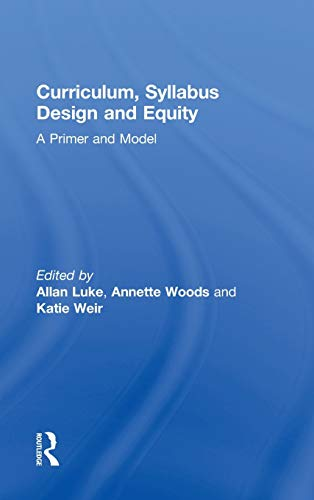 9780415803199: Curriculum, Syllabus Design and Equity: A Primer and Model