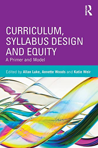 9780415803205: Curriculum, Syllabus Design and Equity: A Primer and Model
