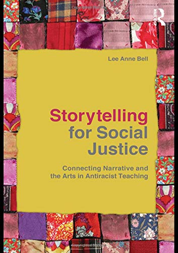 9780415803274: Storytelling for Social Justice: Connecting Narrative and the Arts in Antiracist Teaching (Teaching/Learning Social Justice)