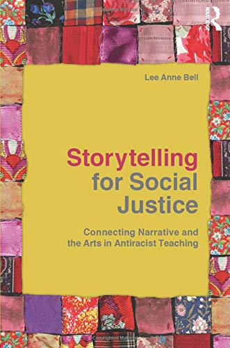 9780415803281: Storytelling for Social Justice: Connecting Narrative and the Arts in Antiracist Teaching (Teaching/Learning Social Justice)