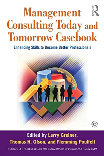 9780415803564: Management Consulting Today and Tomorrow Casebook: Enhancing Skills to Become Better Professionals