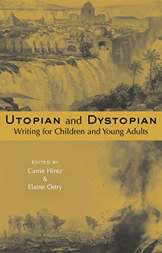9780415803649: Utopian and Dystopian Writing for Children and Young Adults (Chilfren's Literature and Culture)