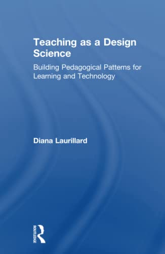 9780415803854: Teaching as a Design Science: Building Pedagogical Patterns for Learning and Technology
