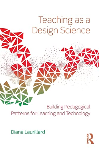9780415803878: Teaching as a Design Science: Building Pedagogical Patterns for Learning and Technology