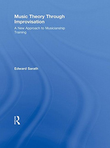 9780415804530: Music Theory Through Improvisation: A New Approach to Musicianship Training