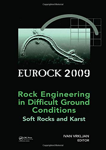 Rock Engineering in Difficult Ground Conditions - Soft Rocks and Karst (Hardcover): Ivan Vrkljan