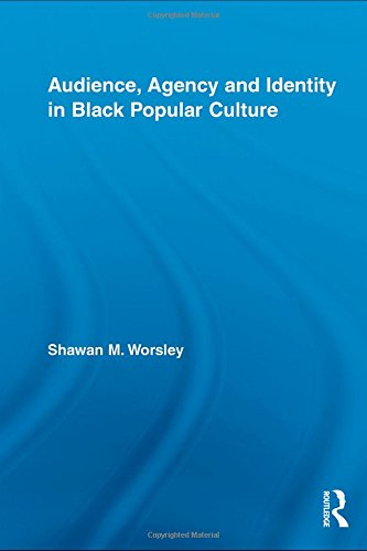 9780415804868: Audience, Agency and Identity in Black Popular Culture (Studies in African American History and Culture)