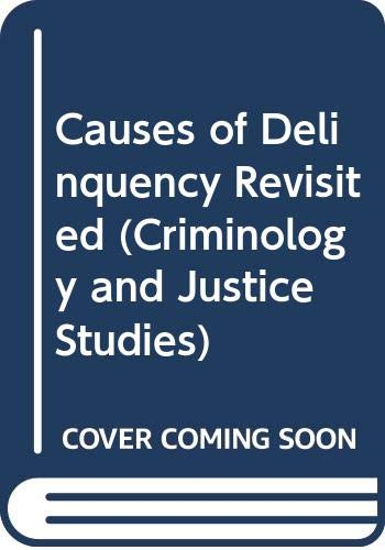 9780415805193: Causes of Delinquency Revisited (Criminology and Justice Studies)