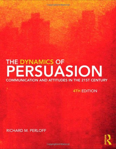 9780415805674: The Dynamics of Persuasion: Communication and Attitudes in the Twenty-First Century (Routledge Communication Series)