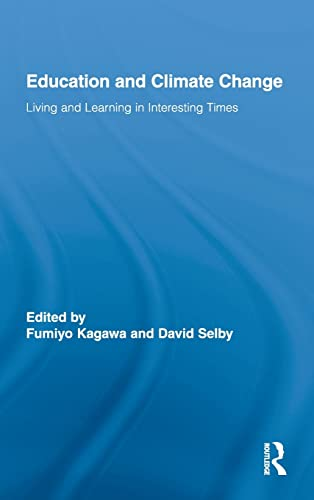 Education and Climate Change: Living and Learning in Interesting Times (Routledge Research in ...