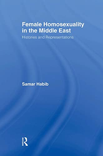 9780415806039: Female Homosexuality in the Middle East: Histories and Representations