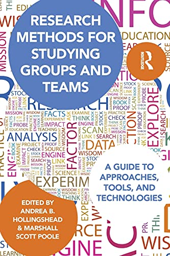 9780415806336: Research Methods for Studying Groups and Teams: A Guide to Approaches, Tools, and Technologies (Routledge Communication Series)