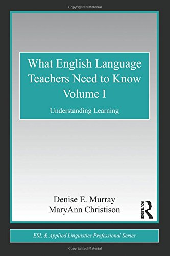 9780415806398: 1: What English Language Teachers Need to Know Volume I: Understanding Learning (ESL & Applied Linguistics Professional Series)