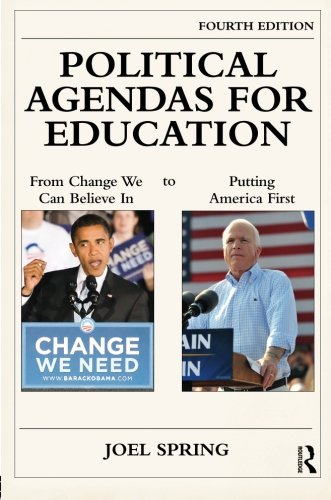 9780415806435: Political Agendas for Education: From Change We Can Believe In to Putting America First (Sociocultural, Political, and Historical Studies in Education)