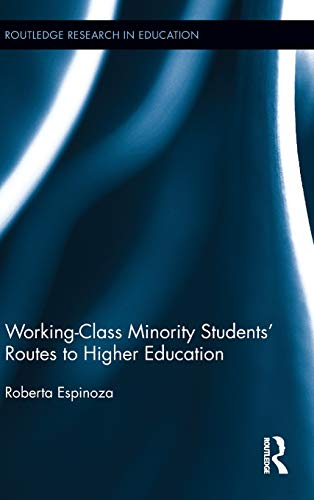 9780415806725: Working-Class Minority Students' Routes to Higher Education (Routledge Research in Education)