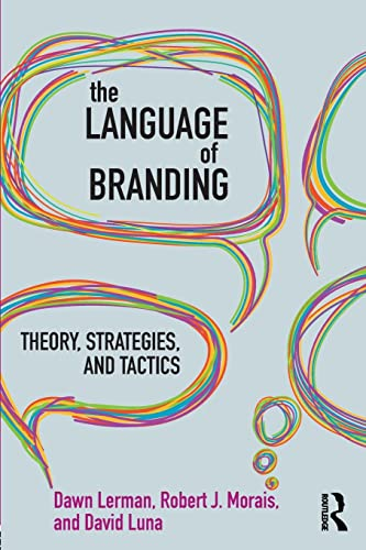 9780415806749: The Language of Branding: Theory, Strategies, and Tactics