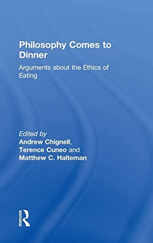 9780415806824: Philosophy Comes to Dinner: Arguments About the Ethics of Eating