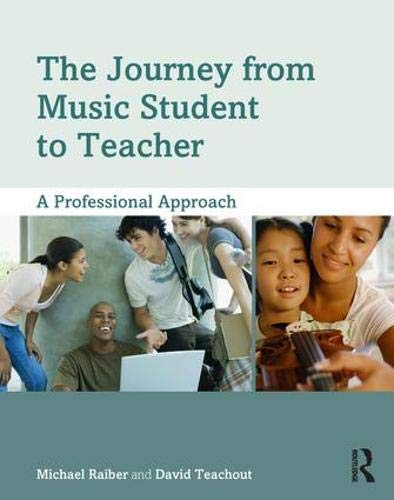 9780415806855: The Journey from Music Student to Teacher: A Professional Approach