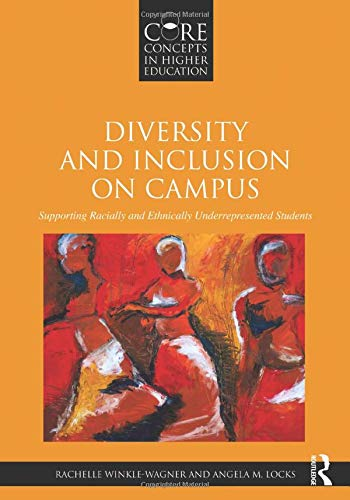 9780415807074: Diversity and Inclusion on Campus: Supporting Racially and Ethnically Underrepresented Students (Core Concepts in Higher Education)