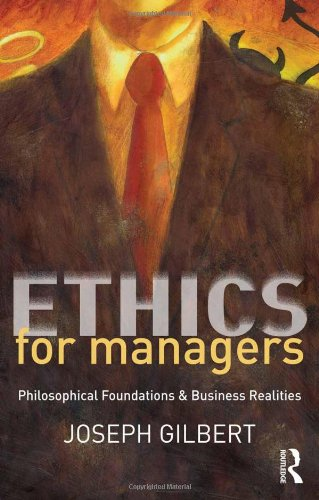 9780415807098: Ethics for Managers: Philosophical Foundations & Business Realities