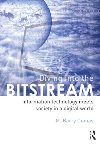 9780415807142: Diving Into the Bitstream: Information Technology Meets Society in a Digital World