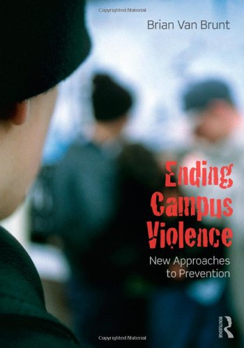 9780415807432: Ending Campus Violence: New Approaches to Prevention