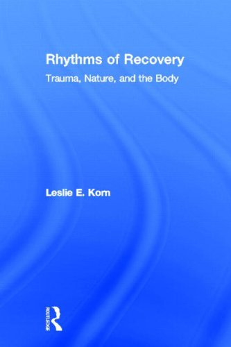 9780415807494: Rhythms of Recovery: Trauma, Nature, and the Body