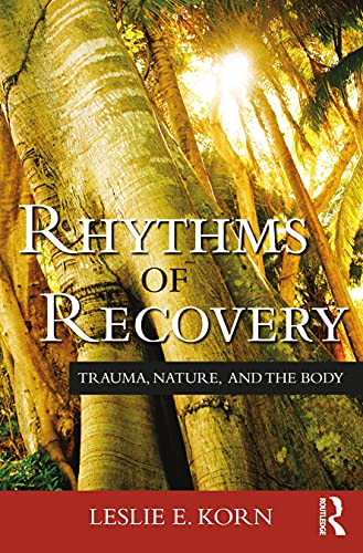 9780415807500: Rhythms of Recovery: Trauma, Nature, and the Body