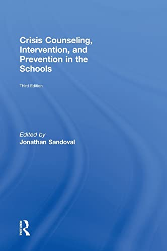 9780415807708: Crisis Counseling, Intervention and Prevention in the Schools (Consultation, Supervision, and Professional Learning in School Psychology Series)