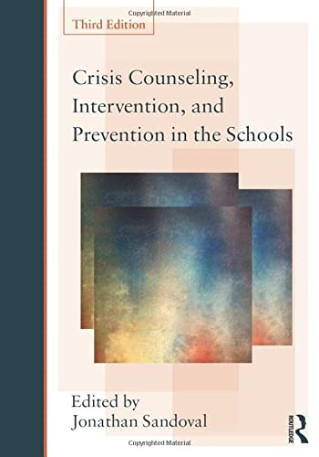 9780415807715: Crisis Counseling, Intervention and Prevention in the Schools (Consultation, Supervision, and Professional Learning in School Psychology Series)