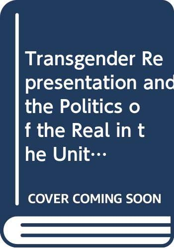 9780415807913: Transgender Representation and the Politics of the Real in the United States (Routledge Research in Cultural and Media Studies)