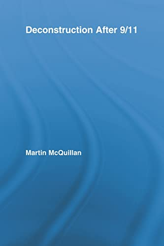 9780415807920: Deconstruction After 9/11 (Routledge Research in Cultural and Media Studies)