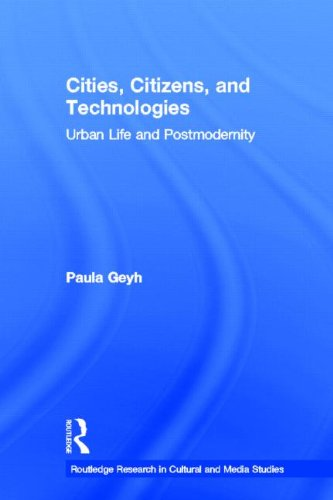 9780415807944: Cities, Citizens, and Technologies: Urban Life and Postmodernity