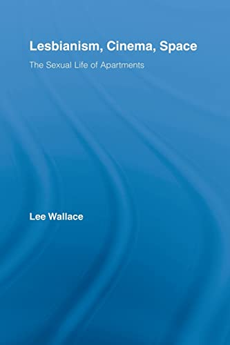 9780415808026: Lesbianism, Cinema, Space: The Sexual Life of Apartments (Routledge Advances in Film Studies)