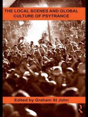 9780415808118: The Local Scenes and Global Culture of Psytrance