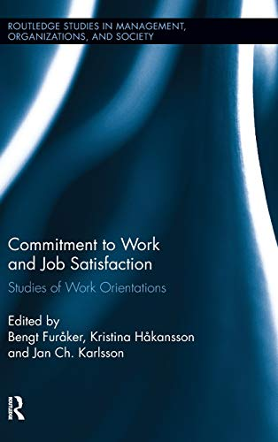 9780415808255: Commitment to Work and Job Satisfaction: Studies of Work Orientations (Routledge Studies in Management, Organizations and Society)