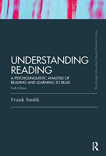 9780415808293: Understanding Reading: A Psycholinguistic Analysis of Reading and Learning to Read, Sixth Edition (Routledge Education Classic Edition)