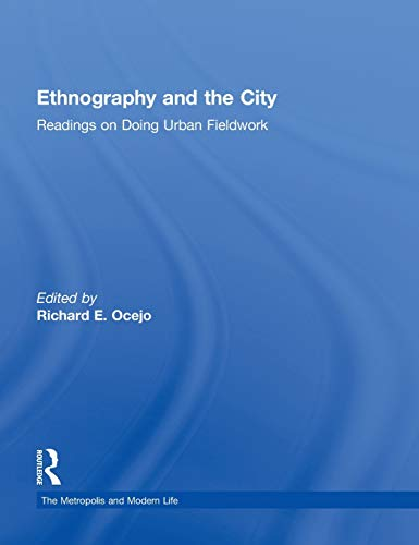 9780415808378: Ethnography and the City: Readings on Doing Urban Fieldwork (The Metropolis and Modern Life)